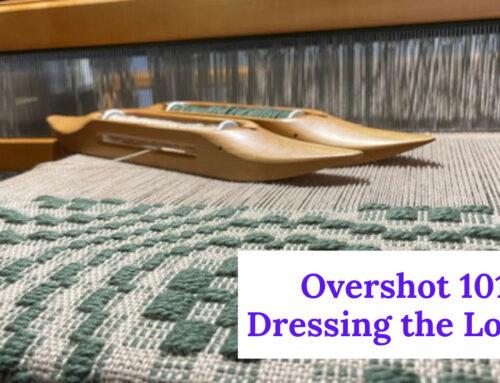 Overshot 101: Dressing the Loom
